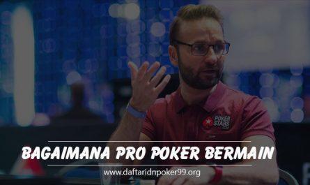 Cara-Pemain-Pro-Poker-Bermain