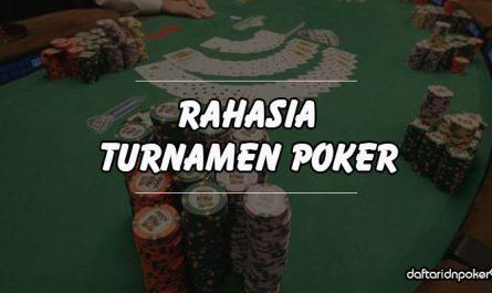 Rahasia-Turnamen-Poker-Online